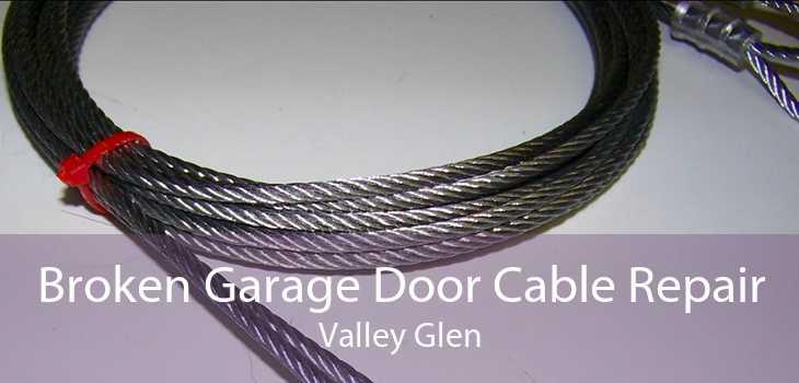 Broken Garage Door Cable Repair Valley Glen