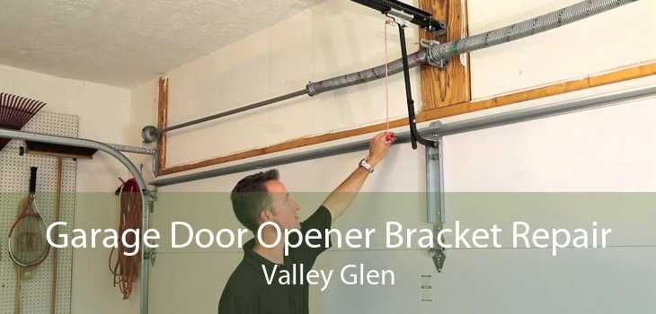 Garage Door Opener Bracket Repair Valley Glen
