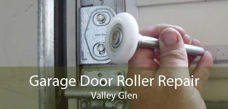Garage Door Roller Repair Valley Glen