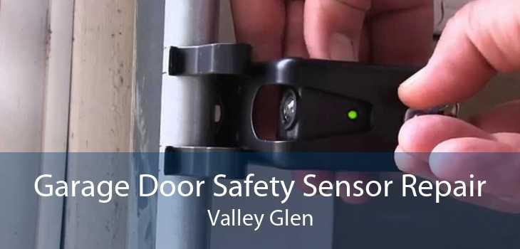 Garage Door Safety Sensor Repair Valley Glen