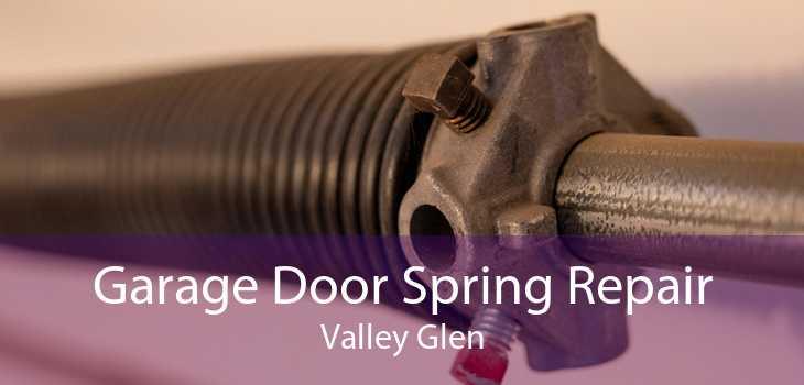Garage Door Spring Repair Valley Glen