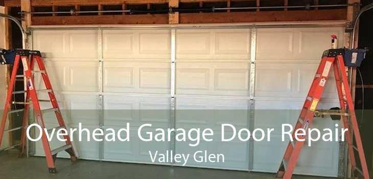 Overhead Garage Door Repair Valley Glen