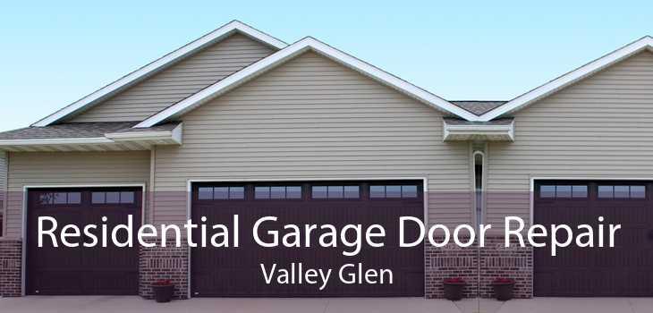 Residential Garage Door Repair Valley Glen